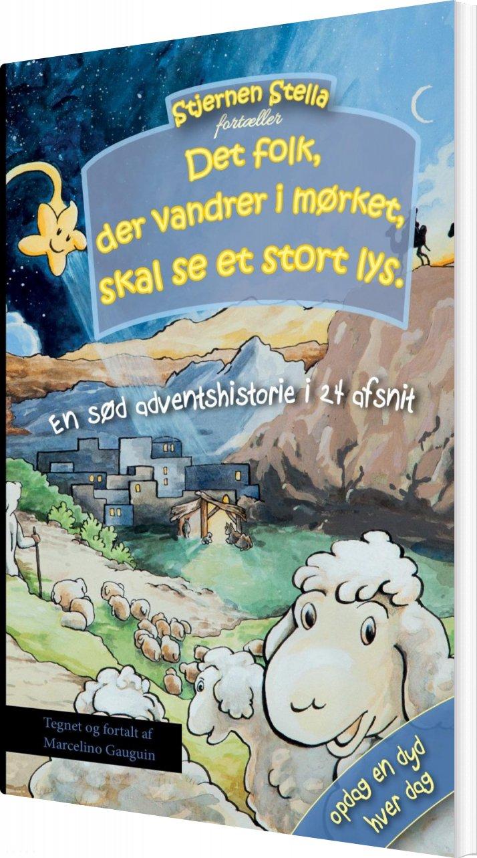 Image of   Stjernen Stella Fortæller: Det Folk, Der Vandrer I Mørket, Skal Se Et Stort Lys - Marcelino Gauguin - Bog