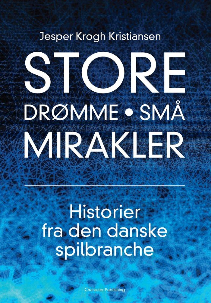 Image of   Store Drømme - Små Mirakler - Jesper Krogh Kristiansen - Bog