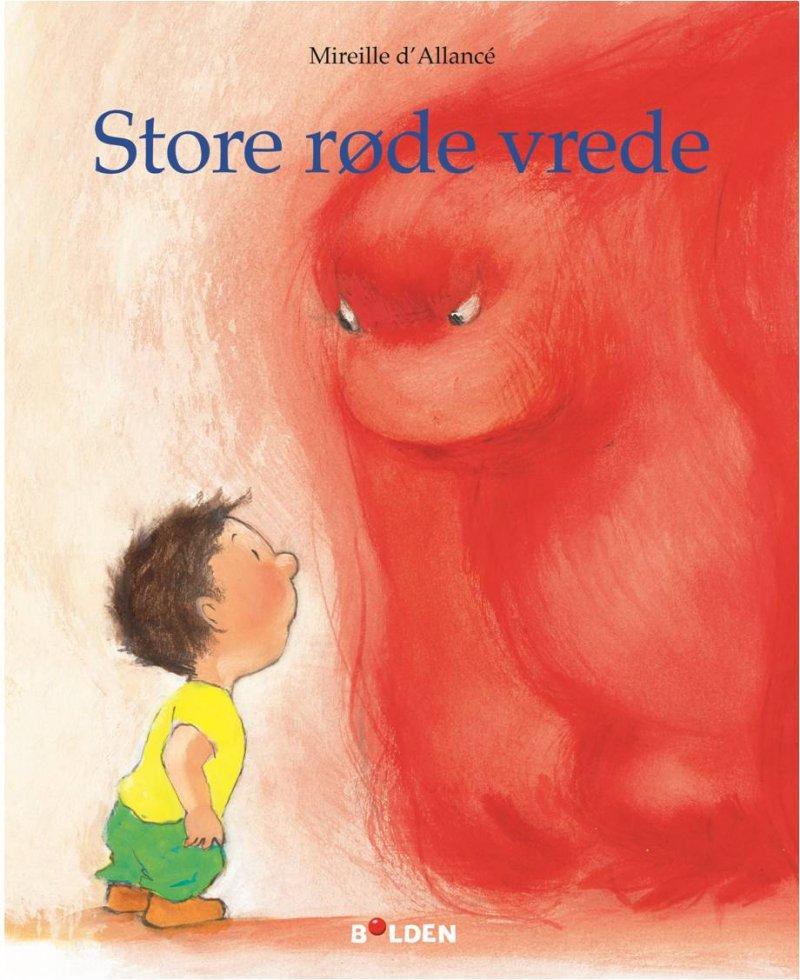 Image of   Store Røde Vrede - Mireille Dallancé - Bog