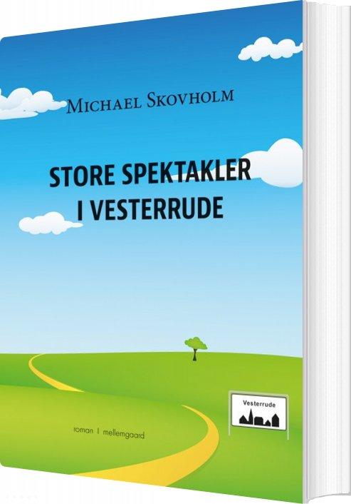 Image of   Store Spektakler I Vesterrude - Michael Skovholm - Bog