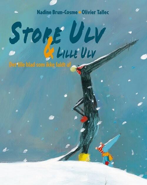 Store Ulv & Lille Ulv - Det Lille Blad Som Ikke Faldt Af - Nadine Brun-cosme - Bog
