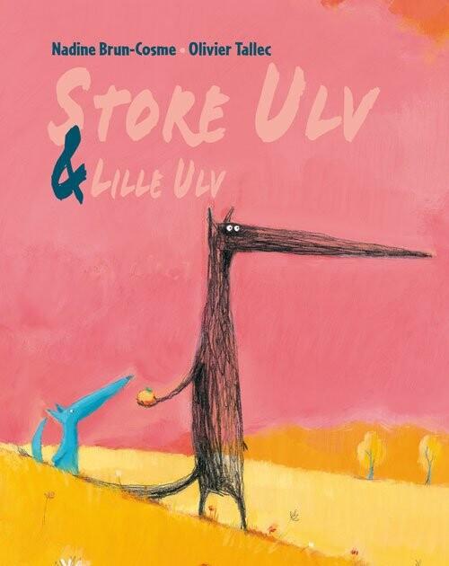 Image of   Store Ulv & Lille Ulv - Nadine Brun-cosme - Bog