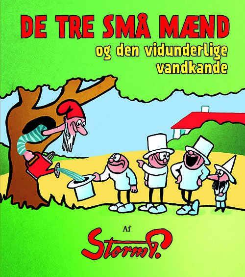 Image of   Storm P. - De Tre Små Mænd Og Den Vidunderlige Vandkande - Storm P - Bog