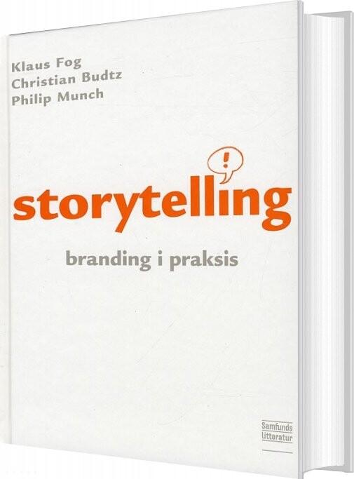 Image of   Storytelling - Branding I Praksis, 2. Udgave - Klaus Fog - Bog
