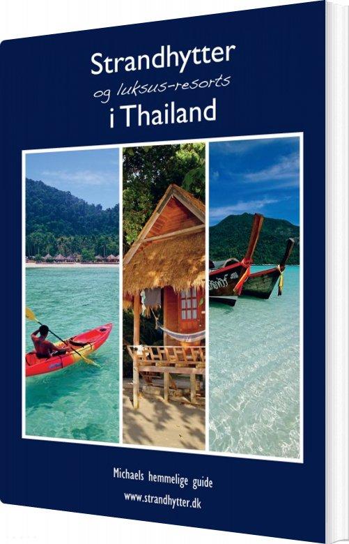 Strandhytter Og Luksus-resorts I Thailand - Michael Fjording - Bog