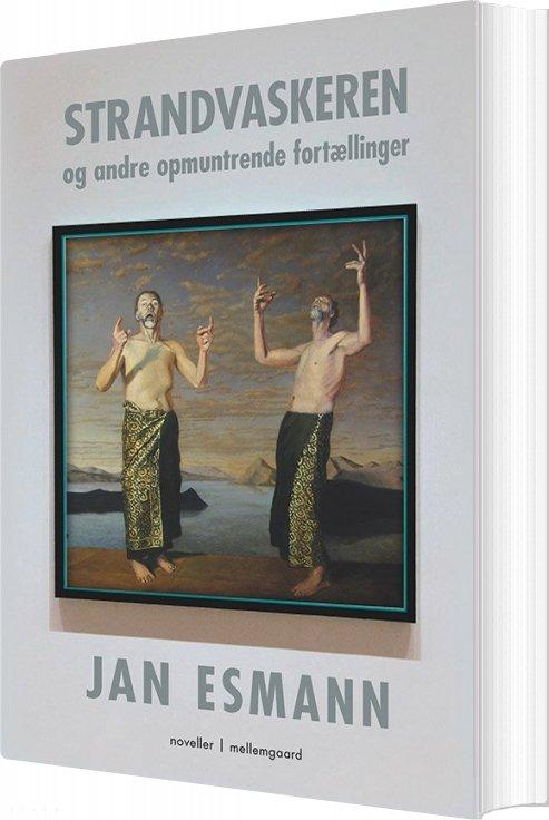 Image of   Strandvaskeren Og Andre Opmuntrende Fortællinger - Jan Esmann - Bog