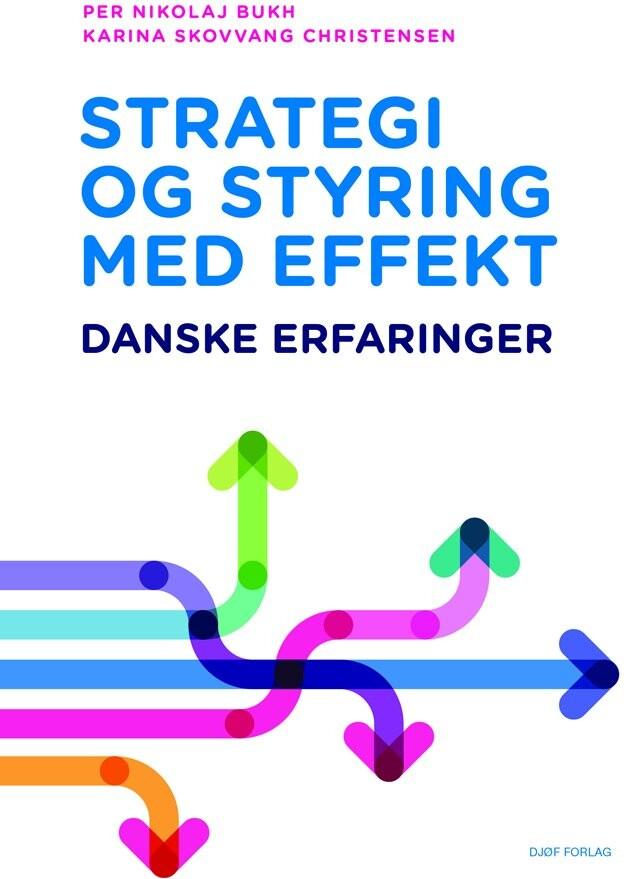 Image of   Strategi Og Styring Med Effekt - Per Nikolaj Bukh - Bog