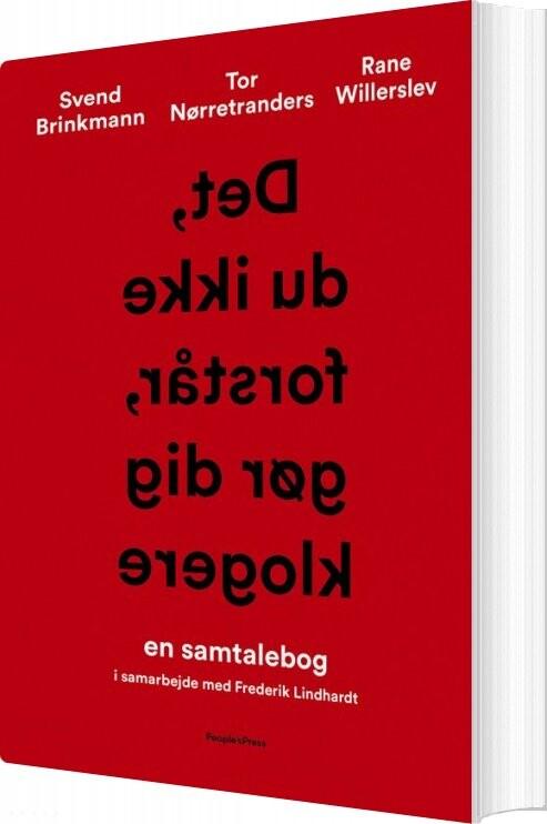 Image of   Det, Du Ikke Forstår, Gør Dig Klogere - Svend Brinkmann - Bog