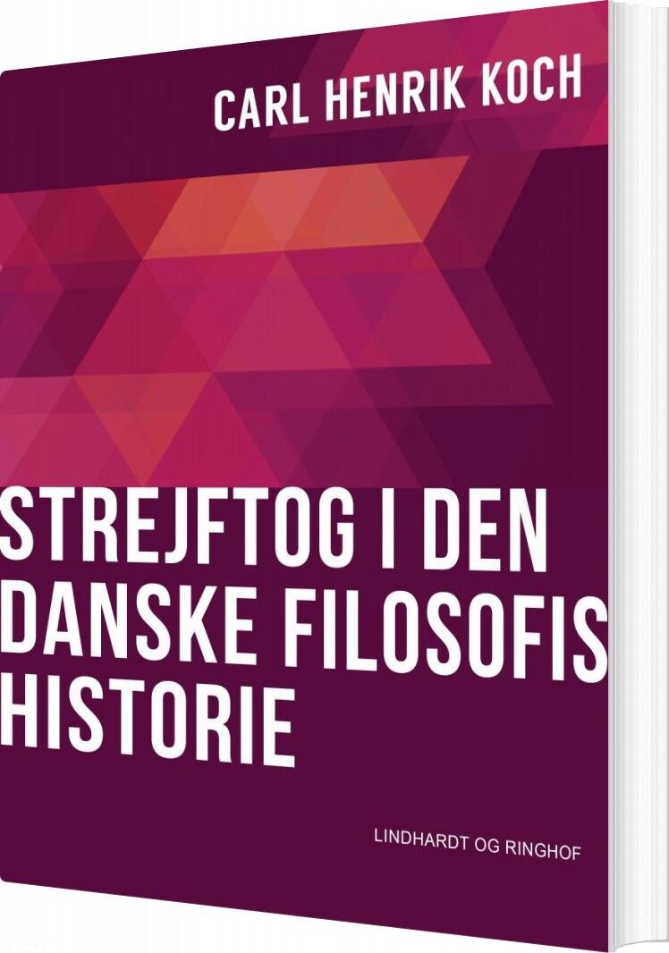 Image of   Strejftog I Den Danske Filosofis Historie - Carl Henrik Koch - Bog