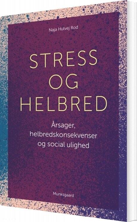 Image of   Stress Og Helbred - Naja Hulvej Rod - Bog
