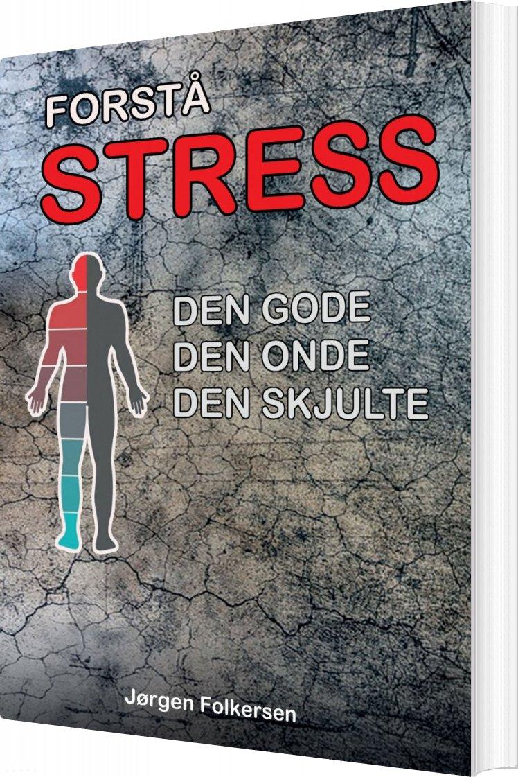 Image of   Forstå Stress - Jørgen Folkersen - Bog