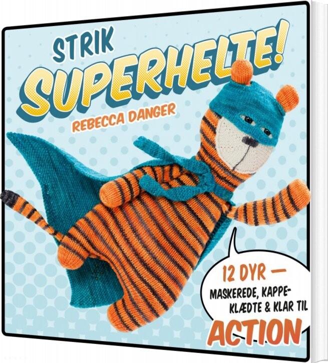 Image of   Strik Superhelte! - Rebecca Danger - Bog
