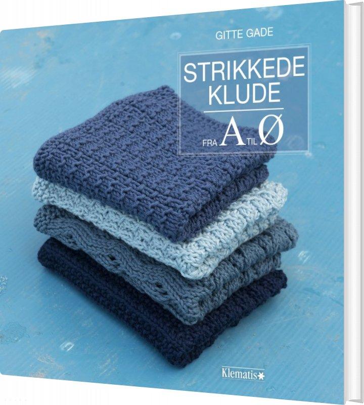 Image of   Strikkede Klude Fra A Til ø - Gitte Gade - Bog