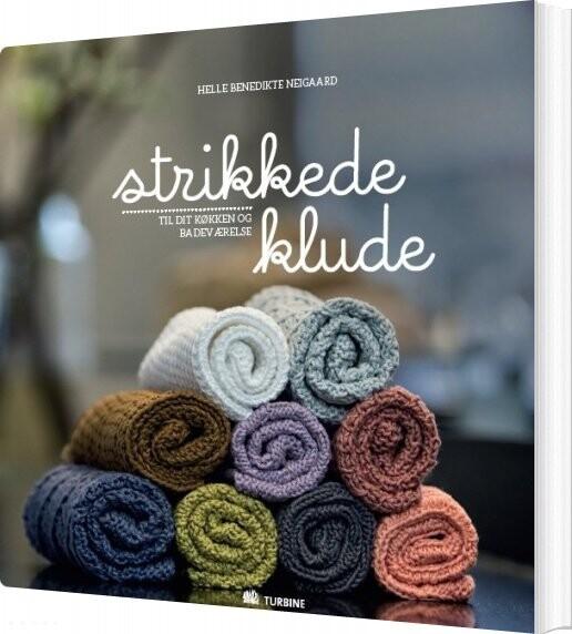 Image of   Strikkede Klude - Helle Benedikte Neigaard - Bog