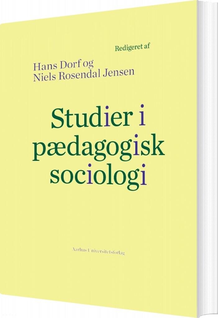 Studier I Pædagogisk Sociologi - Hans Dorf - Bog