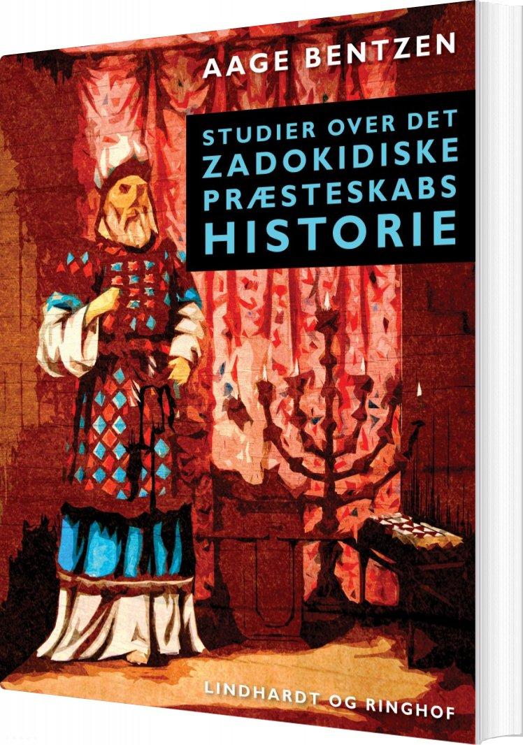 Studier Over Det Zadokidiske Præsteskabs Historie - Aage Bentzen - Bog