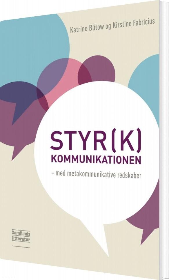 Styr(k) Kommunikationen - Kirstine Fabricius - Bog