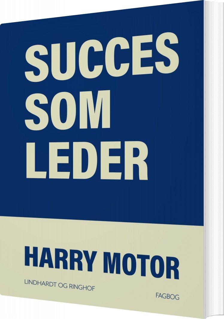 Image of   Succes Som Leder - Harry Motor - Bog