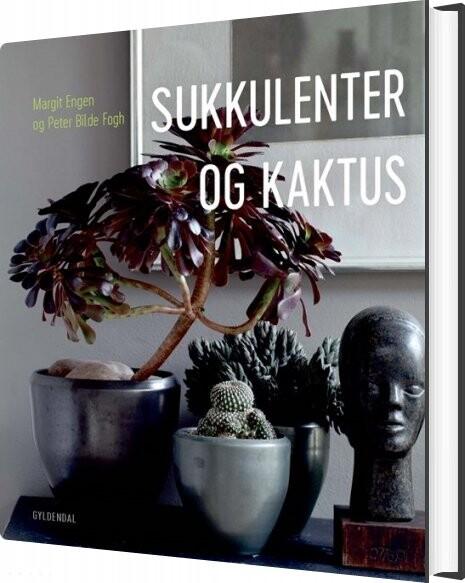 Sukkulenter Og Kaktus - Margit Engen - Bog