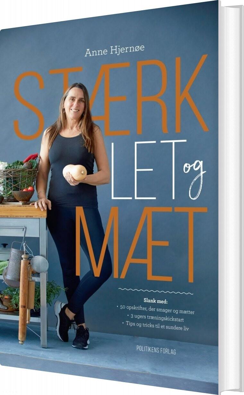 Stærk, Let Og Mæt - Anne Hjernøe - Bog