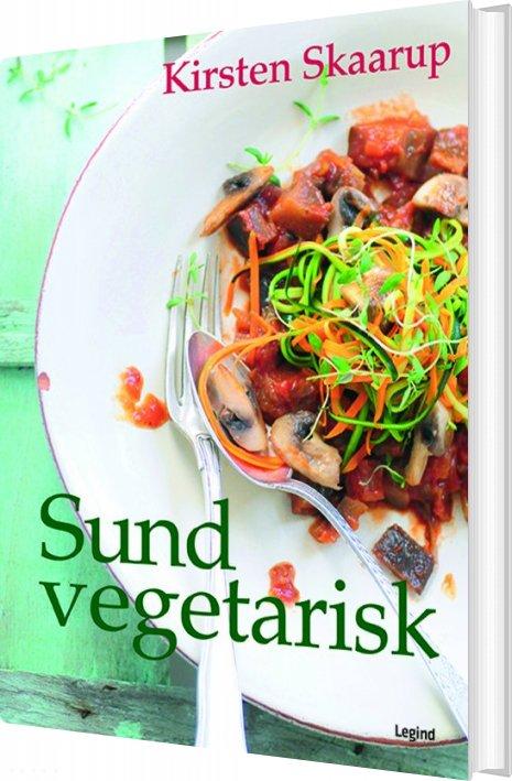 Sund Vegetarisk - Kirsten Skaarup - Bog
