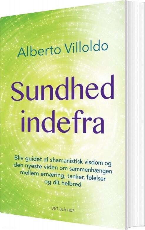 Image of   Sundhed Indefra - Alberto Villodo - Bog