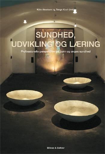 Image of   Sundhed, Udvikling Og Læring - Uffe Juul Jensen - Bog