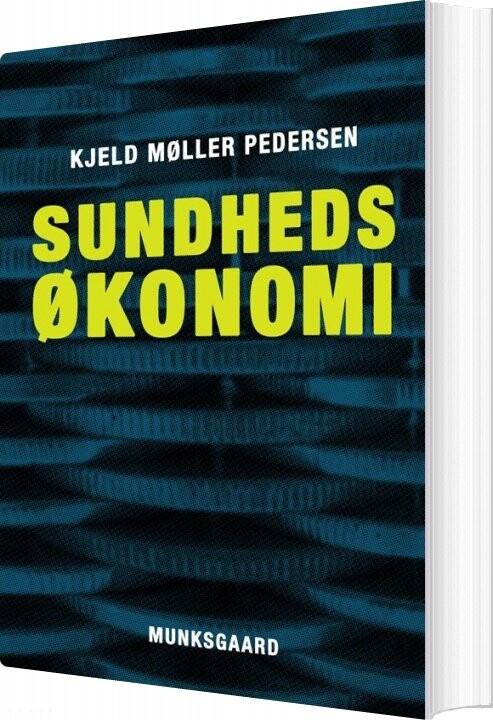 Sundhedsøkonomi - Kjeld Møller Pedersen - Bog
