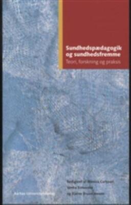 Sundhedspædagogik Og Sundshedsfremme - Monica Carlsson - Bog
