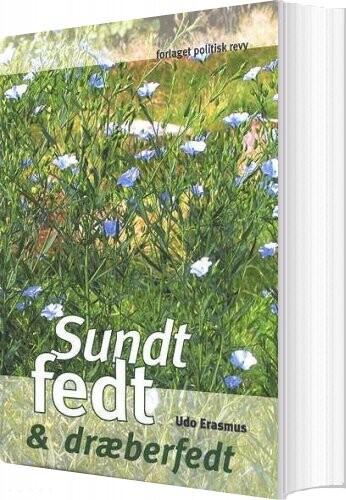 Image of   Sundt Fedt & Dræberfedt - Udo Erasmus - Bog