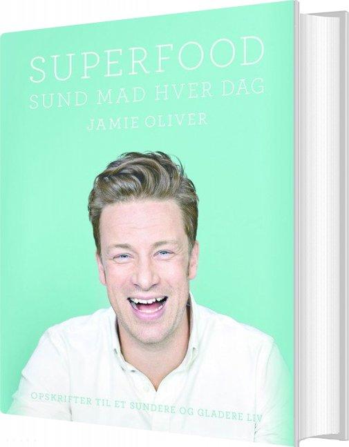 Superfood - Sund Mad Hver Dag - Jamie Oliver - Bog