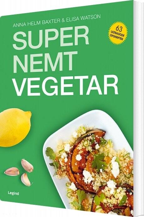 Supernemt Vegetar - Anna Helm Baxter - Bog