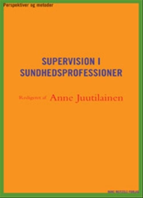 Supervision I Sundhedsprofessioner - Dorte Lund-jacobsen - Bog