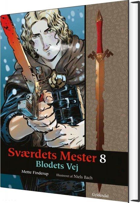 Sværdets Mester 8 - Blodets Vej - Mette Finderup - Bog
