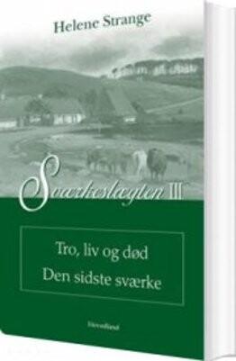 Image of   Sværkeslægten Tro, Liv Og Død Den Sidste Sværke - Helene Strange - Bog