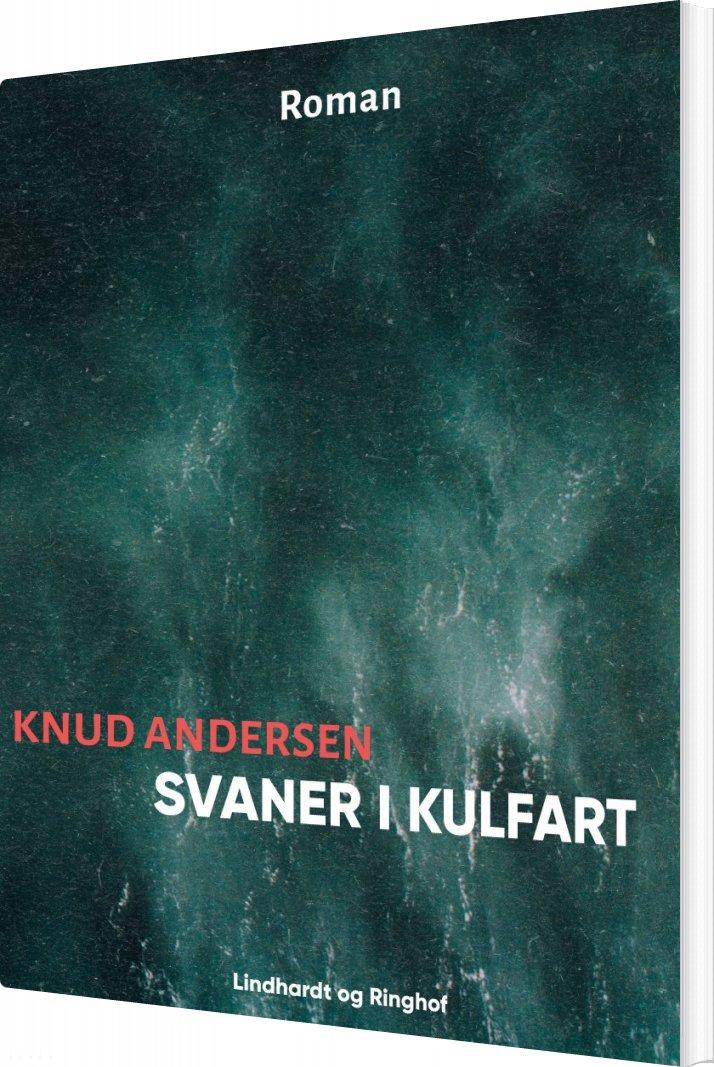 Svaner I Kulfart - Knud Andersen - Bog