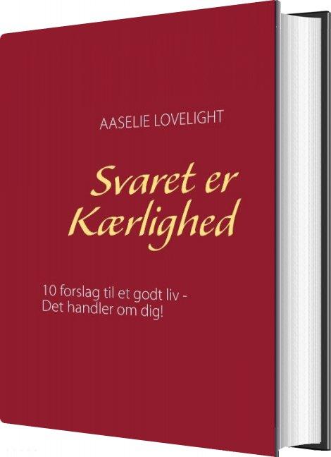 Svaret Er Kærlighed - Aaselie Lovelight - Bog