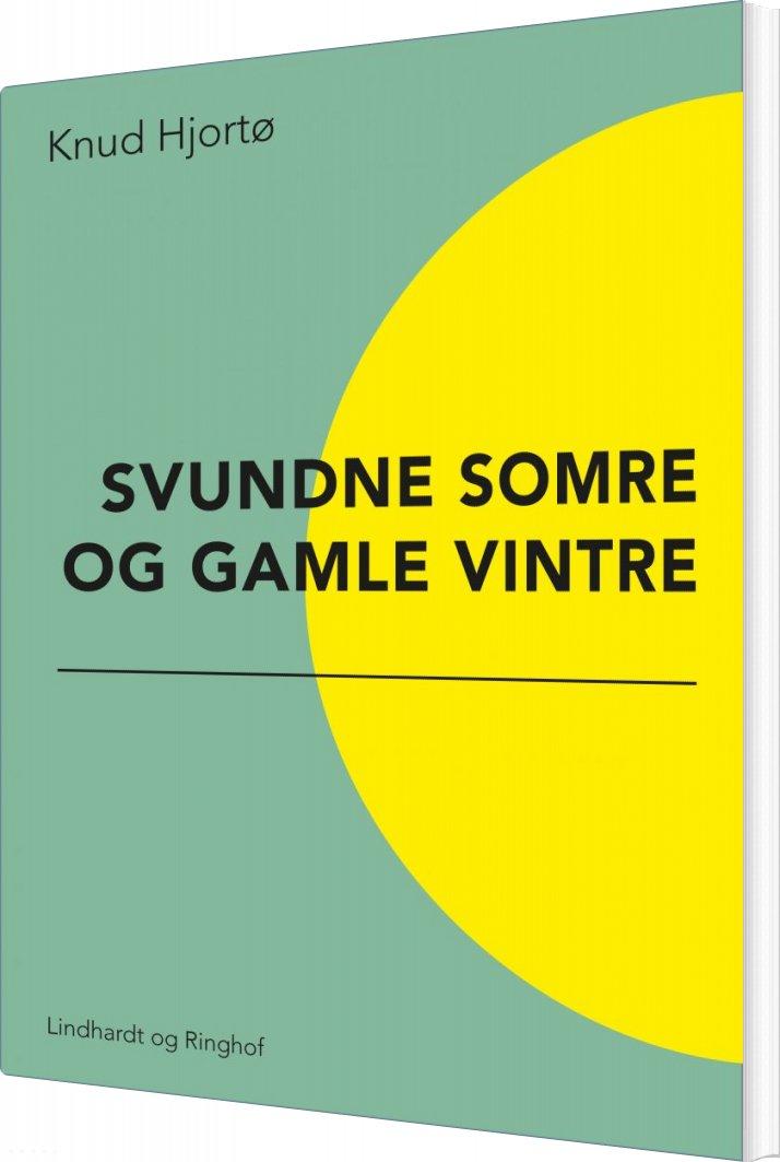 Svundne Somre Og Gamle Vintre - Knud Hjortø - Bog