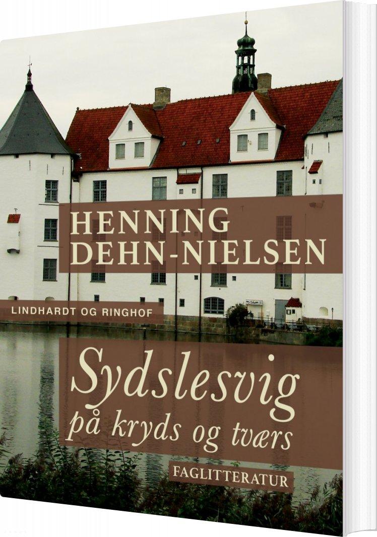 Image of   Sydslesvig På Kryds Og Tværs - Henning Dehn-nielsen - Bog