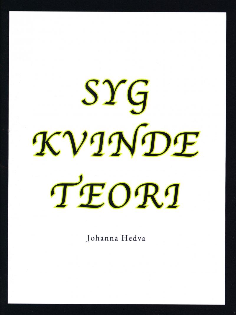 Image of   Syg Kvinde Teori - Johanna Hedva - Bog