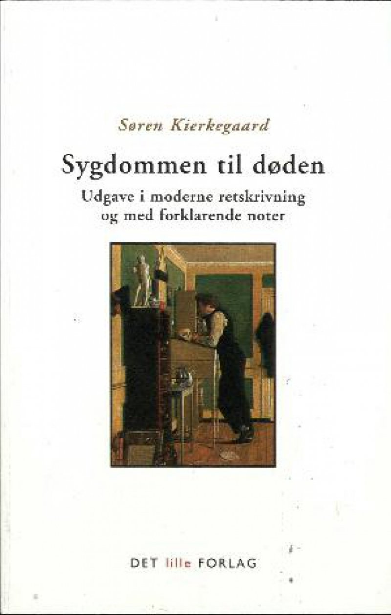 Image of   Sygdommen Til Døden - Kierkegaard Søren - Bog