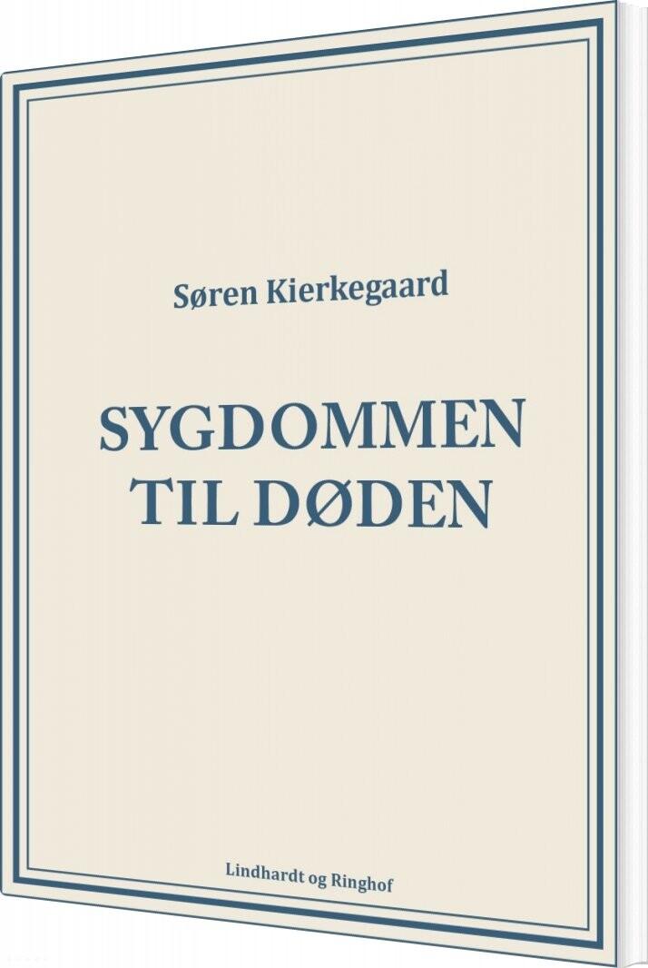 Image of   Sygdommen Til Døden - Søren Kierkegaard - Bog