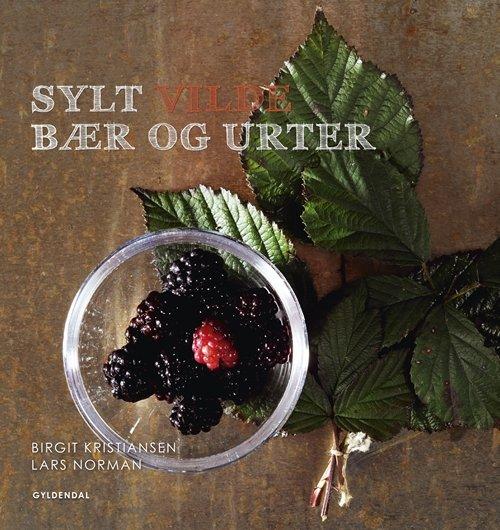 Image of   Sylt Vilde Bær Og Urter - Birgit Kristiansen - Bog