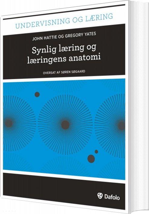 Image of   Synlig Læring Og Læringens Anatomi (inkl. Hjemmeside) - John Hattie - Bog