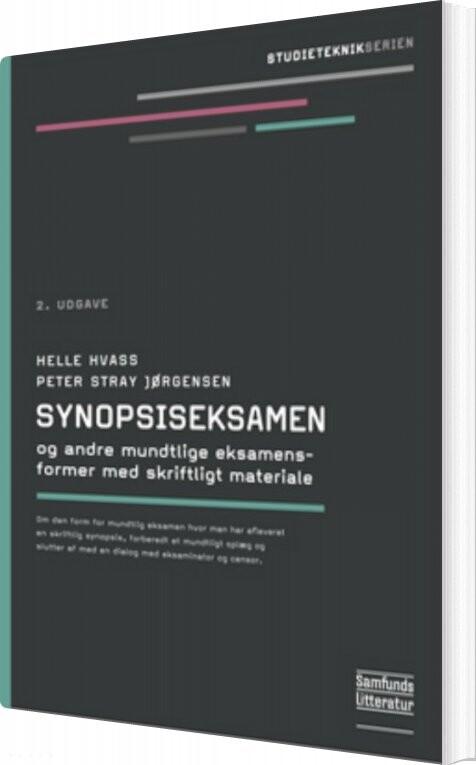 Image of   Synopsiseksamen Og Andre Mundtlige Eksamensformer Med Skriftligt Materiale - Peter Stray Jørgensen - Bog