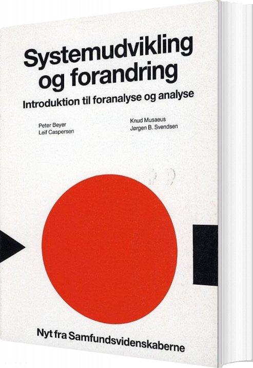 Systemudvikling Og Forandring - Peter Beyer - Bog