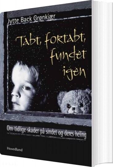 Image of   Tabt, Fortabt, Fundet Igen - Jytte Back Grønkjær - Bog
