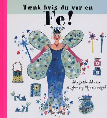 Image of   Tænk Hvis Du Var En Fe! - Magiske Marie - Bog