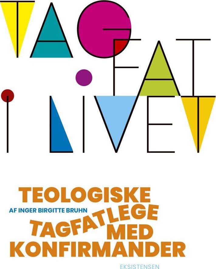 Tag Fat I Livet - Inger Birgitte Bruhn - Bog