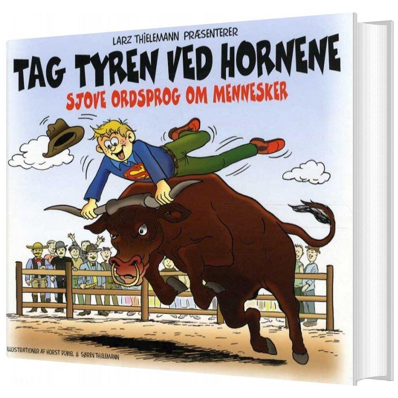 Tag Tyren Ved Hornene - Larz Thielemann - Bog